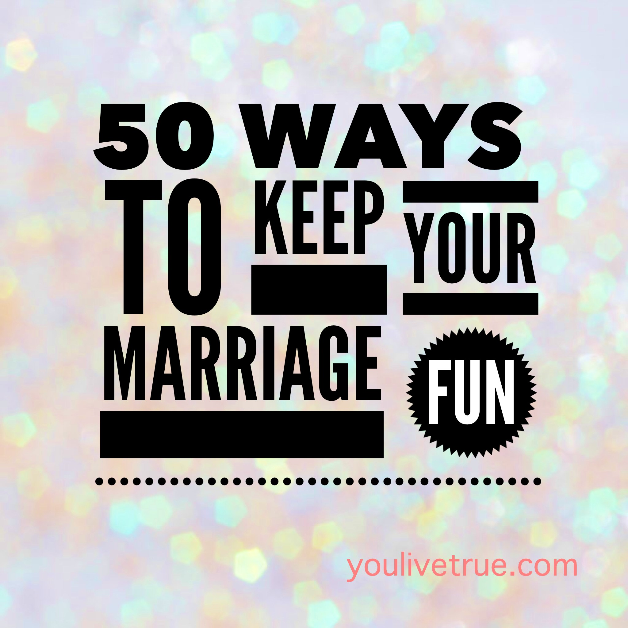 50 ways to keep your marriage fun
