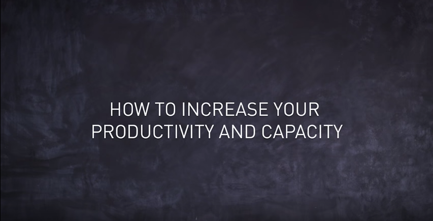 Increase Your Productivity and Capacity